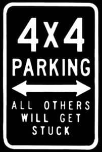 4X4 Parking Only Steel Sign