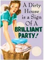 A Dirty House Is A Sign of... fridge magnet