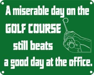 A Miserable Day on the Golf Course.... funny sign