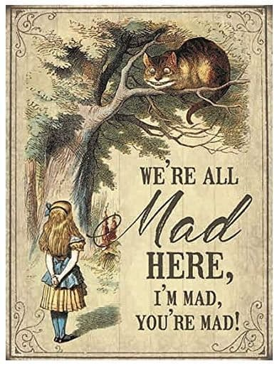 Alice In Wonderland Cheshire Cat We're All Mad Large Metal Sign 400mm x 300mm  (og)