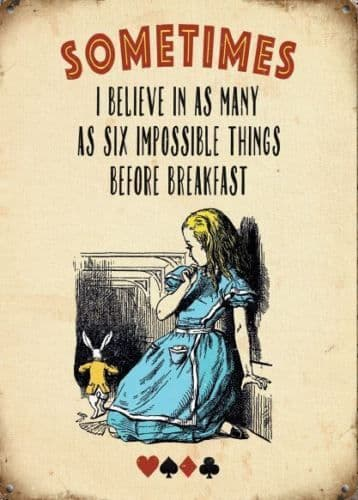 Alice In Wonderland Sometimes I Believe In As Many As Six... metal sign  200mm x 150mm (og)