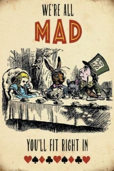 Alice In Wonderland We're All Mad, You'll Fit Right In metal sign  200mm x 150mm (og)
