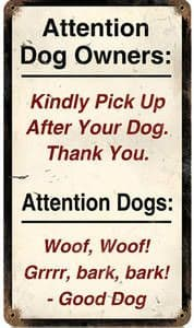 Attention Dog Owners rusted metal sign   (pst148)