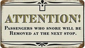 Attention Passengers Who Snore rusted metal sign (pst 148)