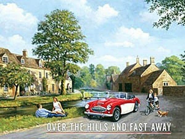 Austin Healey Over The Hills And Fast Away large steel sign   400mm x 300mm  (og)