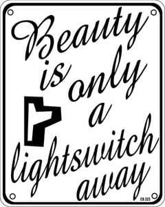 Beauty is Only a Lightswitch Away funny metal sign  (ss white)