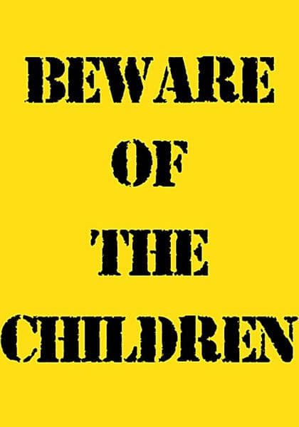 Beware of the Children funny metal sign  200mm x 140mm   (2f)