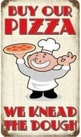 Buy Our Pizza rusted metal sign   (pst 148)