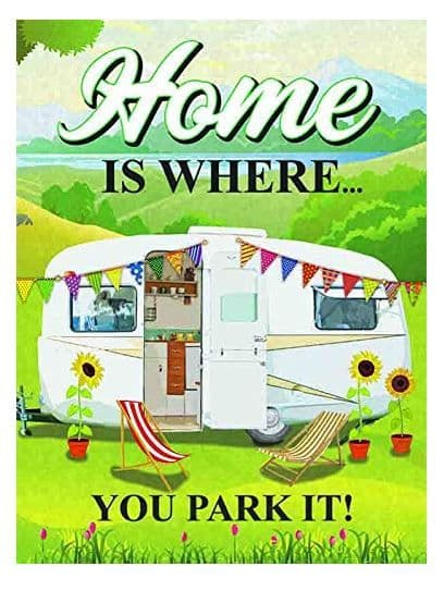 Caravan - Home is where you park it  Small Metal Sign 200mm x 150mm (og)