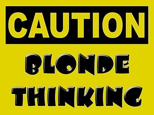 Caution Blonde Thinking small steel sign 200mm x 150mm (og)