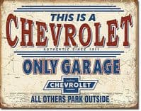 Chevrolet  This Is A Chevrolet Only Garage  metal sign 405mm x 315mm  (de)
