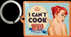 I Can't Cook, Who Cares? funny metal keyring (na)