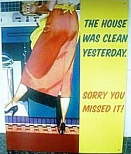 The House Was Clean Yesterday... metal sign (ga)   REDUCED!