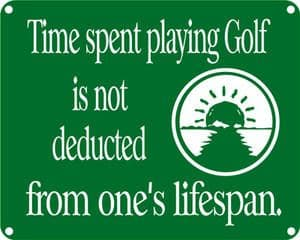 Time Spent Playing Golf... funny sign  REDUCED