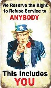 We Reserve The Right To Refuse Service (Uncle Sam)...rusted metal sign    (pst 148)