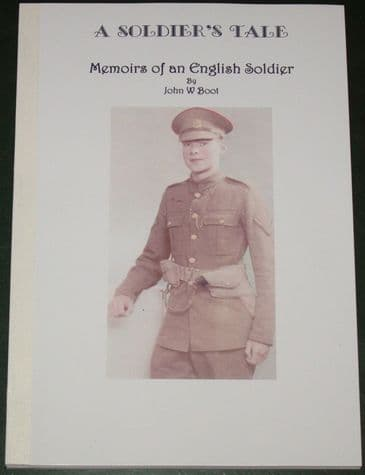 A Soldier's Tale, Memoirs of an English Soldier, by John W. Foot