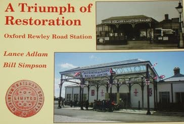 A Triumph of Restoration - Oxford Rewley Road Station, by Lance Adlam and Bill Simpson