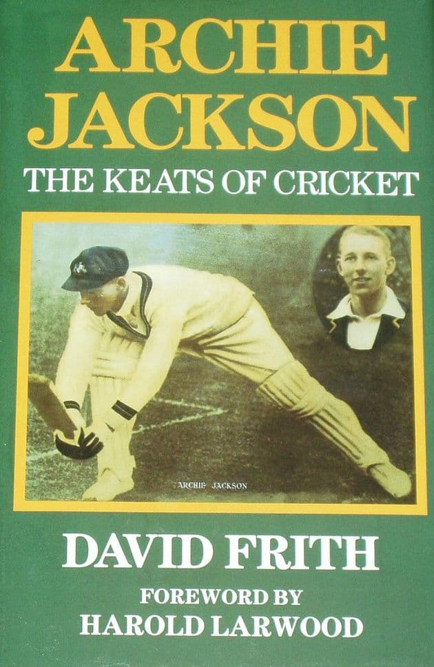 Archie Jackson, The Keats of Cricket, by David Frith