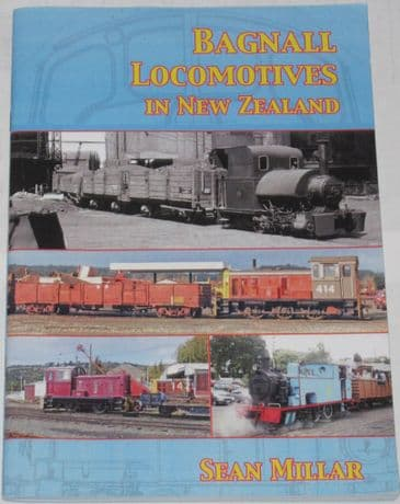 Bagnall Locomotives in New Zealand, by Sean Millar