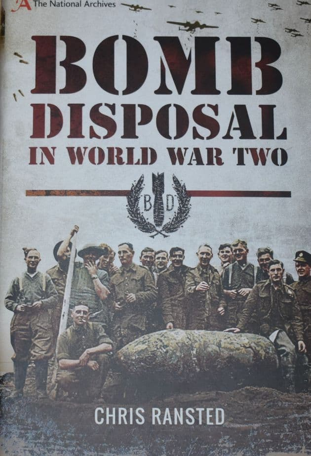 Bomb Disposal in World War Two, by Chris Ransted