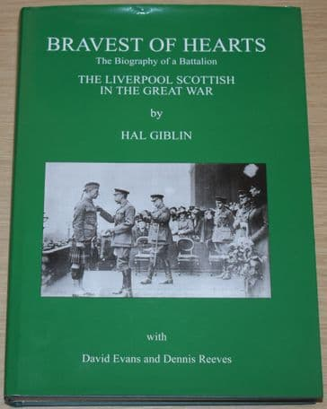 Bravest of Hearts - The Biography of a Battalion, by Hal Giblin (with David Evans & Dennis Reeves)