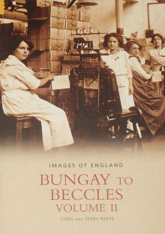 Bungay to Beccles (Volume II), by Chris and Terry Reeve