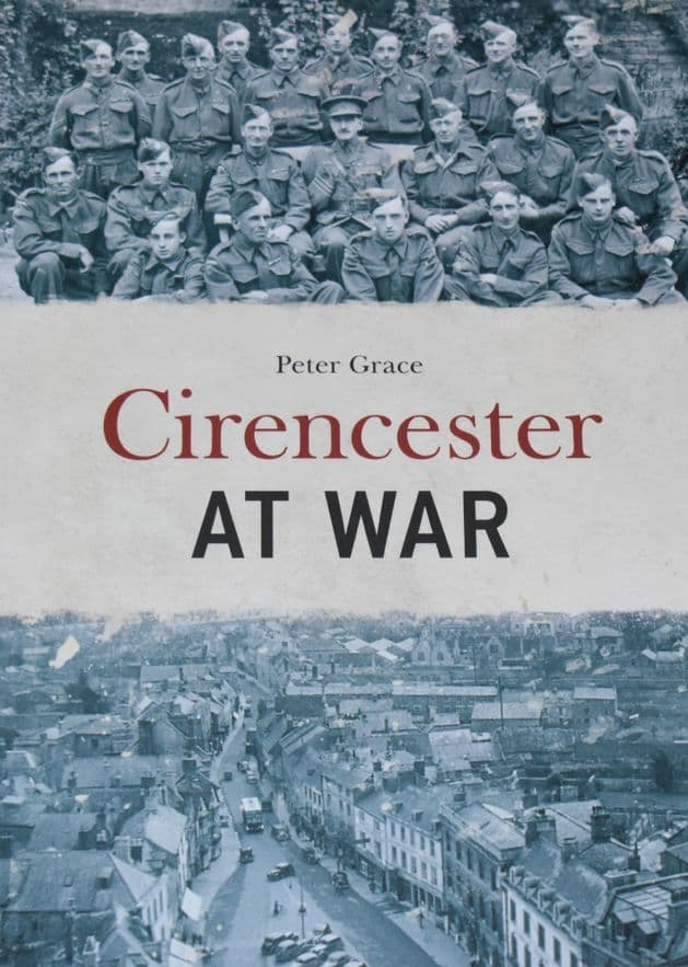 Cirencester at War, by Peter Grace