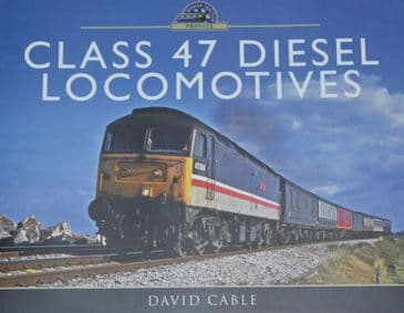 Class 47 Diesel Locomotives, by David Cable