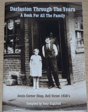 Darlaston Through the Years - A Book for all the Family, by Tony Highfield