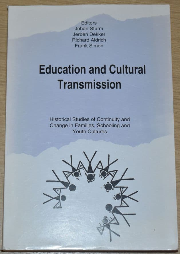 Education and Cultural Transmission: Historical Studies of Continuity & Change in Families....