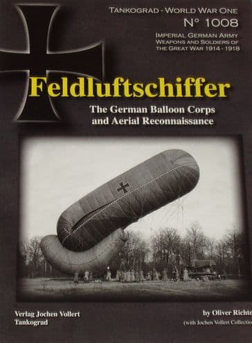 Feldluftschiffer - The German Balloon Corps and Aerial Reconnaissance, by Oliver Richter
