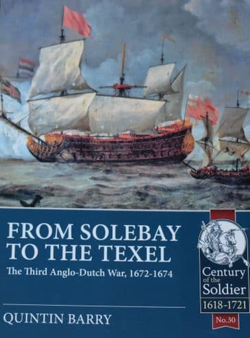 From Solebay to the Texel, The Third Anglo-Dutch War 1672-1674, by Quintin Barry