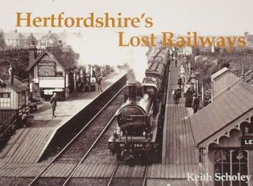 Hertfordshire's Lost Railways, by Keith Scholey