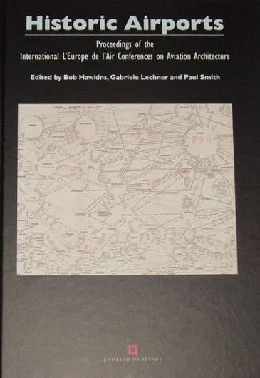 Historic Airports, edited by Bob Hawkins, Gabriele Lechner and Paul Smith