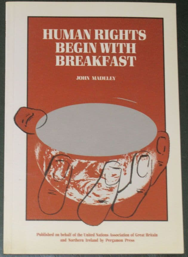 Human Rights begin with Breakfast, by John Madeley