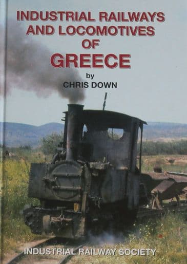Industrial Railways and Locomotives of Greece, by Chris Down