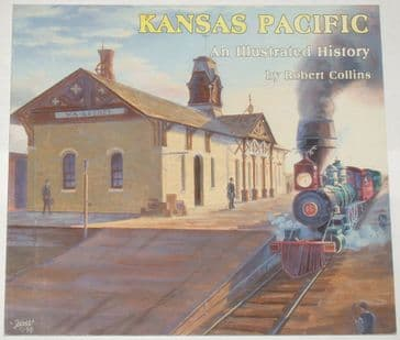 Kansas Pacific - An Illustrated History, by Robert Collins