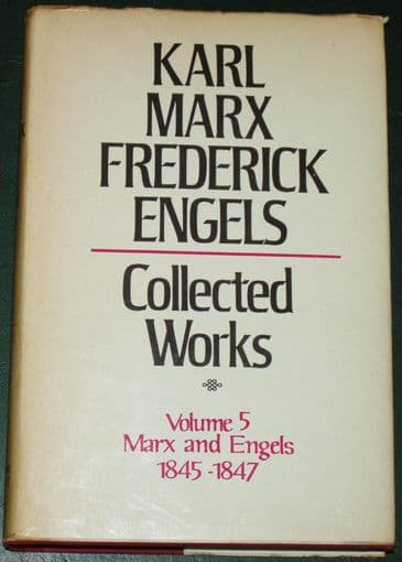 Karl Marx and Frederick Engels - Collected Works, Volume 5, 1845-1847