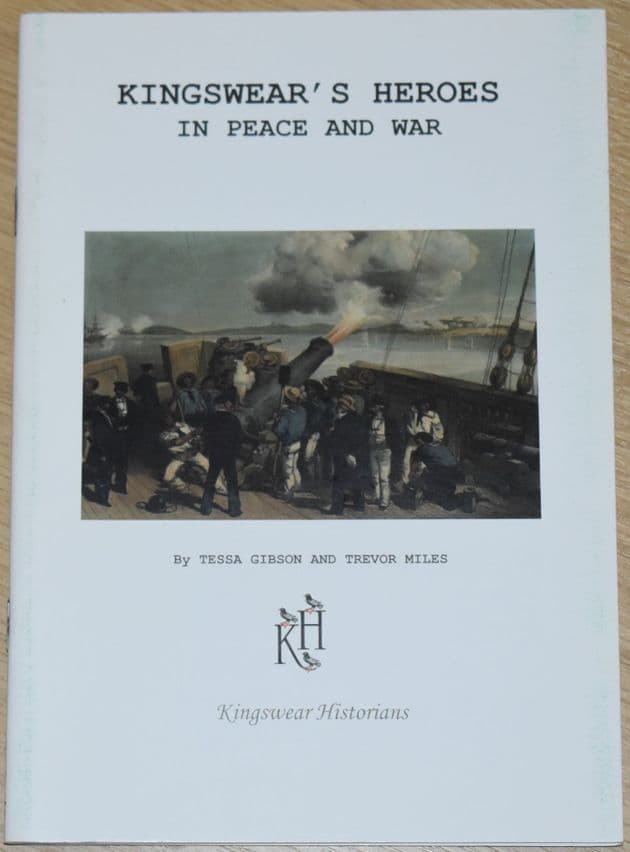 Kingswear Heroes - in Peace and War, by Tessa Gibson and Trevor Miles