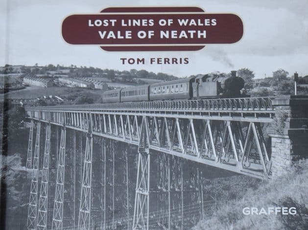 Lost Lines of Wales - Vale of Neath, by Tom Ferris