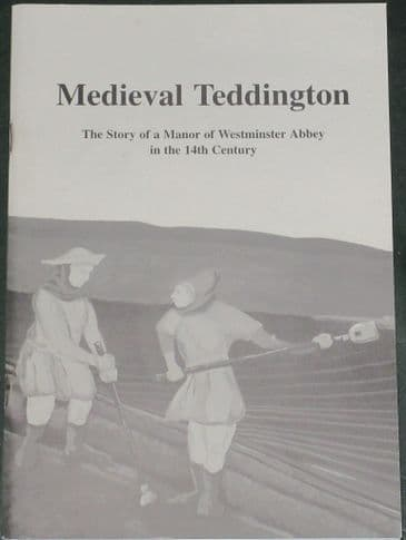 Medieval Teddington - The Story of a Manor of Westminster Abbey in the 14th Century, by Mary Clark