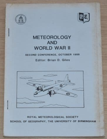 Meteorology and World War II, Second Conference, October 1988, edited by Brian D. Giles