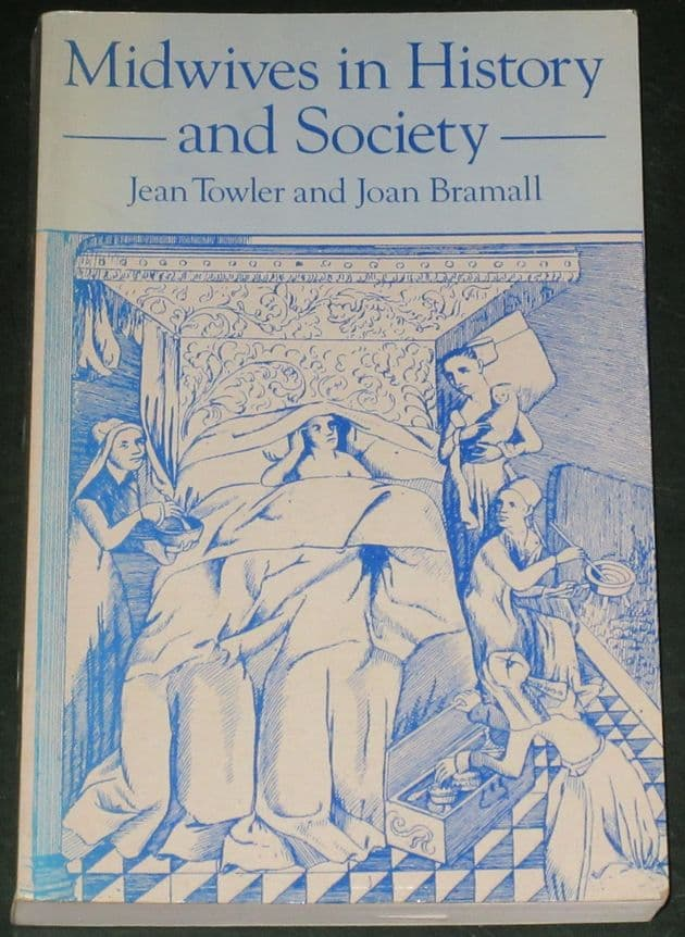 Midwives in History and Society, by Jean Towler and Joan Bramall