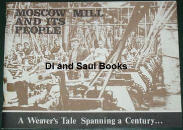 Moscow Mill and its People - A Weaver's Tale Spanning a Century