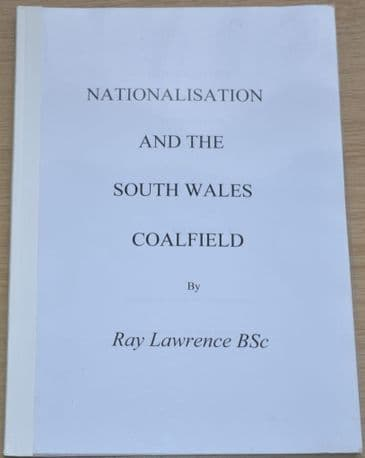 Nationalisation and the South Wales Coalfield, by Ray Lawrence