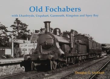 Old Fochabers, by DG Lockhart, subtitled 'with Lhanbryde, Urquhart, Garmouth, Kingston and Spey Bay