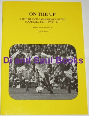On The Up - A History of Cambridge United Football Club 1988-1991, by Paul M. Daw