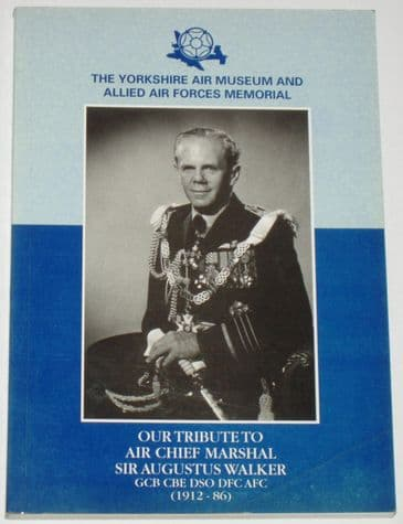 Our Tribute to Air Chief Marshal Sir Augustus Walker (1912-86)