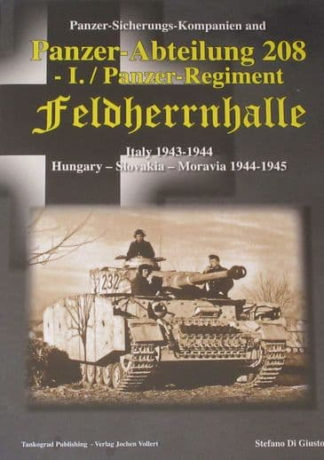 Panzer Abteilung 208 I./ Panzer-Regiment Feldherrnhalle, Italy 1943-1944 and Hungary Slovakia Moravia 1944-1945, by Stefano Di Giusto