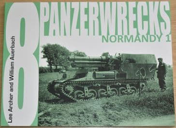 Panzerwrecks 8 - Normandy, by Lee Archer and William Auerbach (REPRINT)